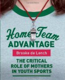 Home Team Advantage: The Critical Role of Mothers in Youth Sports