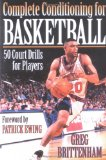 Complete Conditioning for Basketball: 50 Court Drills for Players