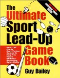 The Ultimate Sport Lead-Up Game Book
