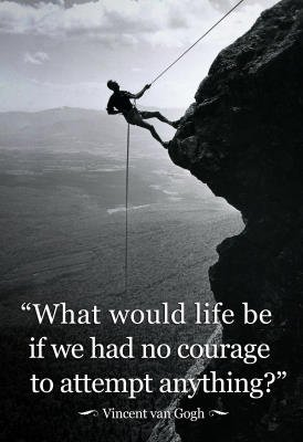 What would life be if we had no courage to attempt anything ...